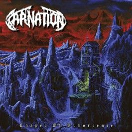 CARNATION- Chapel Of Abhorrence