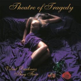 "THEATRE OF TRAGEDY ""Velvet Darkness They Fear"" 1996/2013"