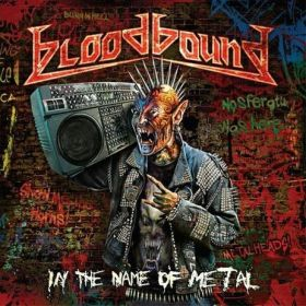 "BLOODBOUND ""In The Name Of Metal"" 2012"
