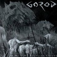 """GOROD """"A Maze of Recycled Creeds"""" 2015"""