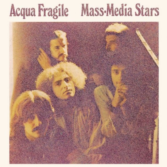ACQUA FRAGILE  Mass-Media Stars 1973 (2015)