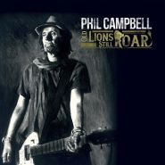 "PHIL CAMPBELL AND THE BASTARD SONS ""Old Lions Still Roar"""