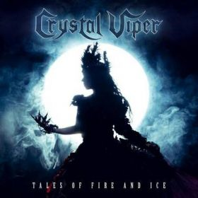 "CRYSTAL VIPER ""Tales Of Fire And Ice"" 2019"