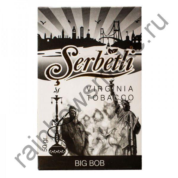 Serbetli 50 гр - Big Bob (Большой Боб)