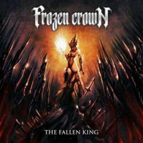 """FROZEN CROWN """"The Fallen King"""" 2018"""