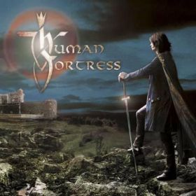 HUMAN FORTRESS - Lord Of Earth And Heaven's Heir 2013