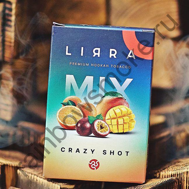 Lirra 50 гр - Crazy Shot (Сумасшедший Выстрел)