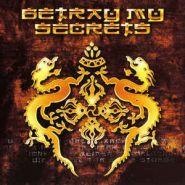 BETRAY MY SECRETS - Betray My Secrets (Digipack CD) 1999/2007