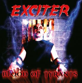 EXCITER - Blood Of Tyrants [DIGI]