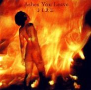 ASHES YOU LEAVE - Fire 2002