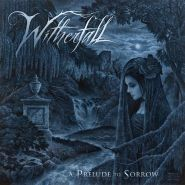 WITHERFALL - A Prelude To Sorrow [DIGI]