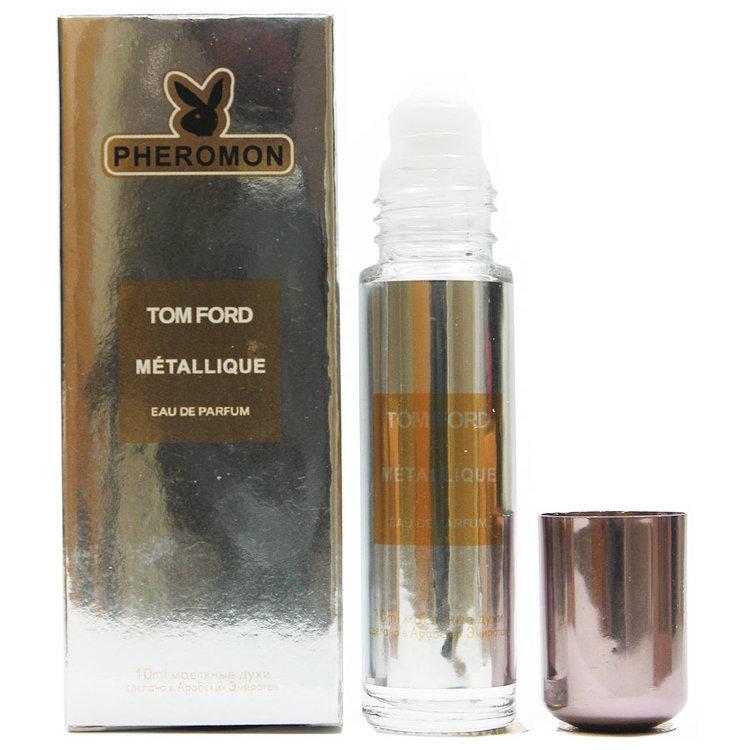 Масляные духи с феромонами Tom Ford Metallique 10ml