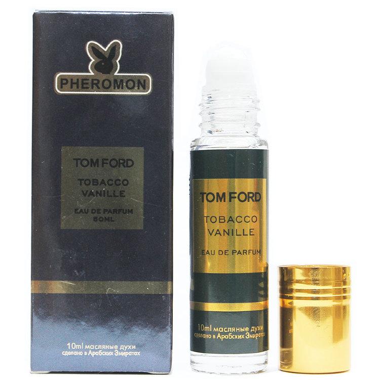 Масляные духи с феромонами Tom Ford Tobacco Vanille 10ml
