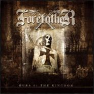 FOREFATHER - Ours Is the Kingdom