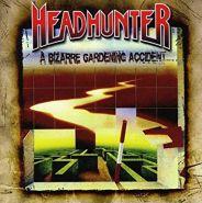 HEADHUNTER (Destruction) - A Bizarre Gardening Accident (1992) 2008