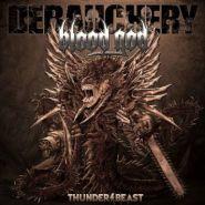 DEBAUCHERY - Thunderbeast 2016 [2CD]