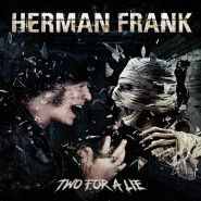 HERMAN FRANK - Two For A Lie 2021 [DIGICD]