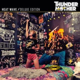 THUNDERMOTHER - Heat Wave (Deluxe Edition) 2021 [2CD]