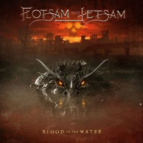 FLOTSAM AND JETSAM - Blood In The Water 2021
