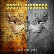 SOCIAL DISORDER - Love 2 Be Hated 2021