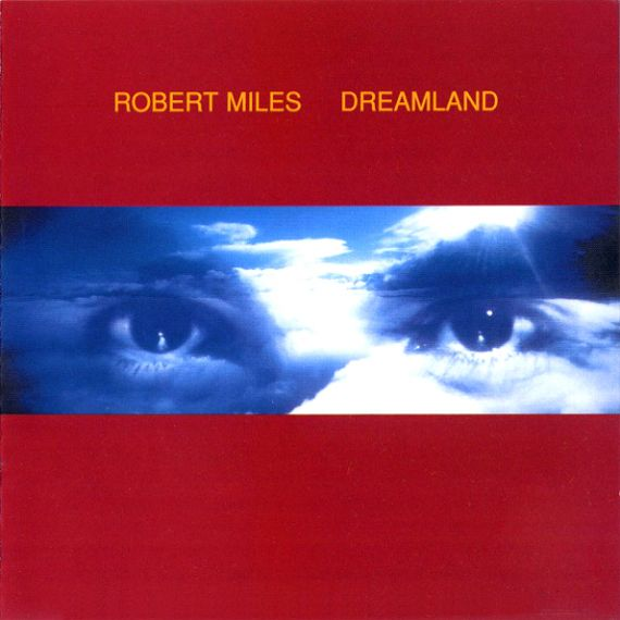 Robert Miles - Dreamland 1986 (2019) 2LP