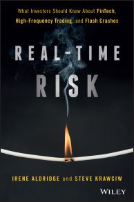 Real-Time Risk. What Investors Should Know About FinTech, High-Frequency Trading, and Flash Crashes