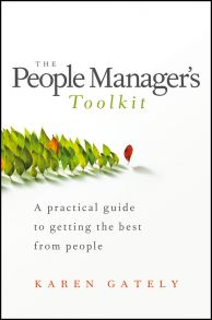 The People Manager's Tool Kit. A Practical Guide to Getting the Best From People