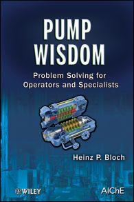 Pump Wisdom. Problem Solving for Operators and Specialists