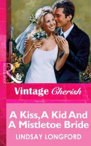 A Kiss, A Kid And A Mistletoe Bride